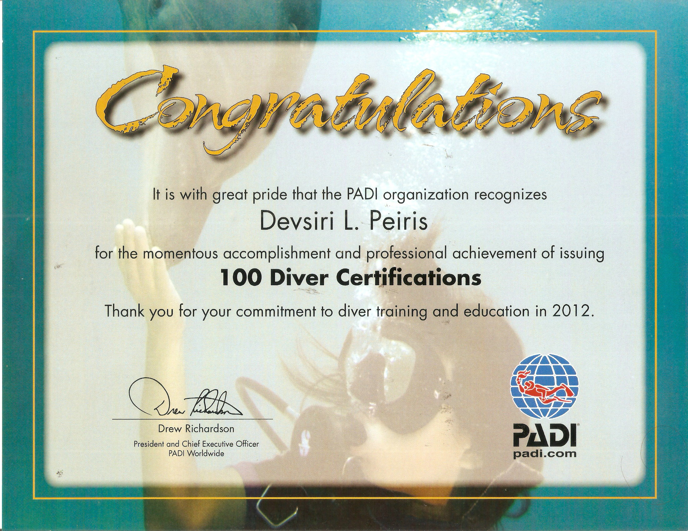 Thank You Mr. Drew Richardson, CEO of PADI Worldwide for the lovely ...